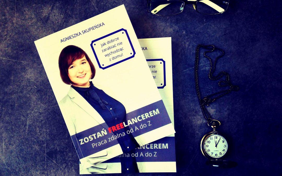 """""""Zostań freelancerem"""" – premiera i przedsprzedaż mojej książki"""