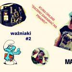 Ważniaki #2