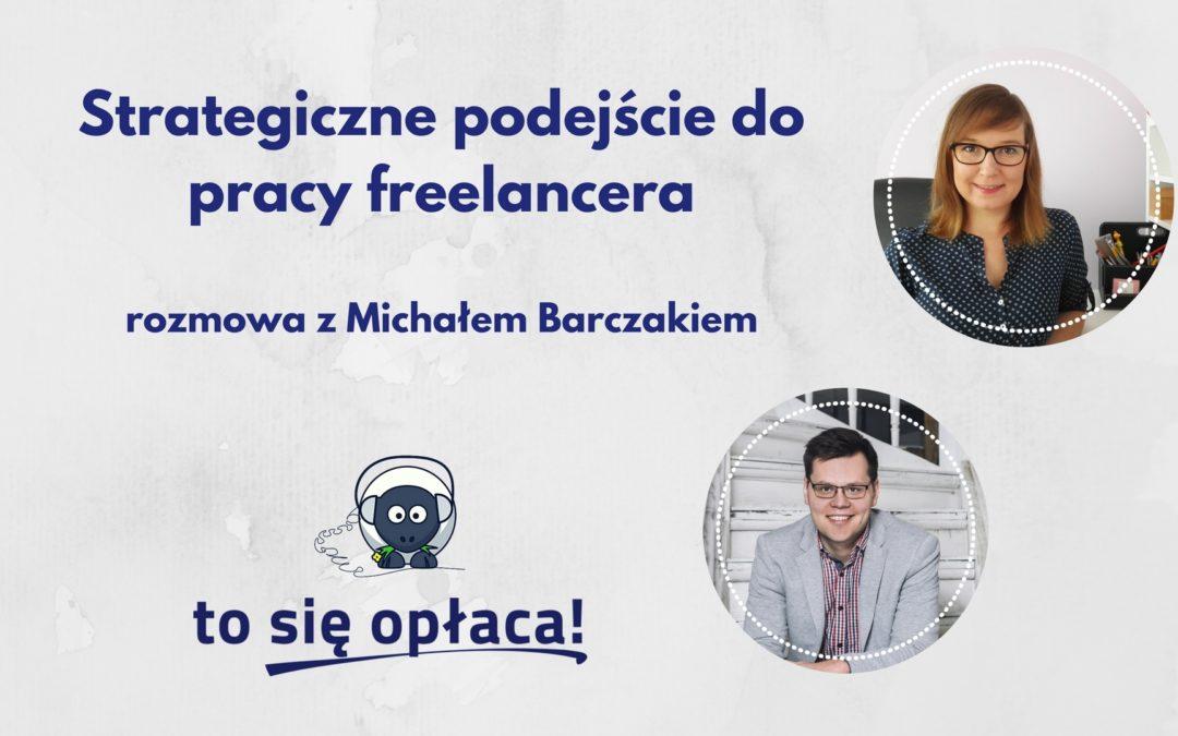 Strategiczne podejście do pracy freelancera. Rozmowa z Michałem Barczakiem [TSO odc. 20]