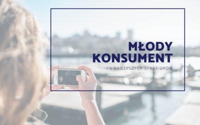 Młody konsument i 6 najlepszych start-upów w Polsce