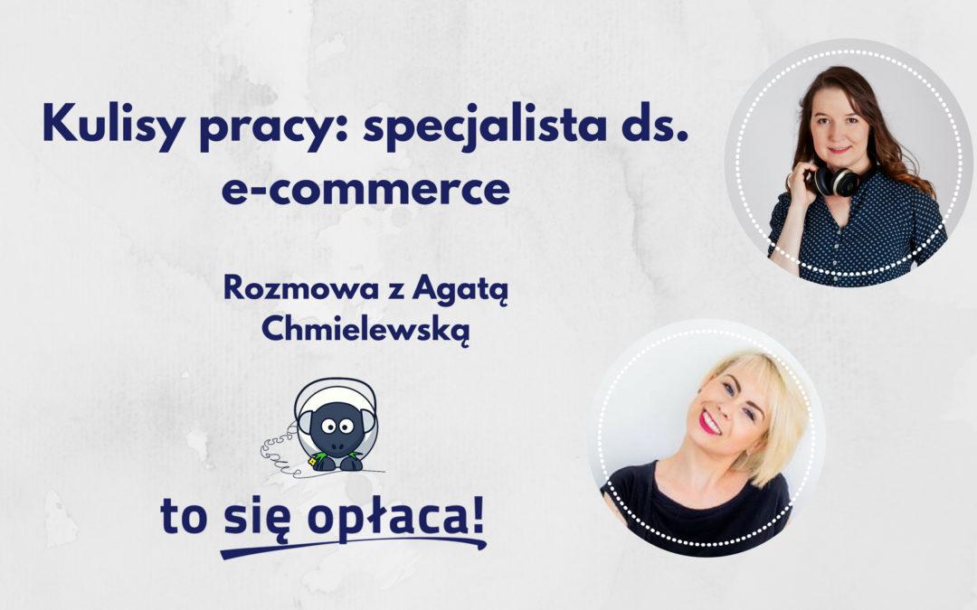 Jak zacząć pracować jako specjalista ds. e-commerce? Rozmowa z Agatą Chmielewską [TSO odc.32]