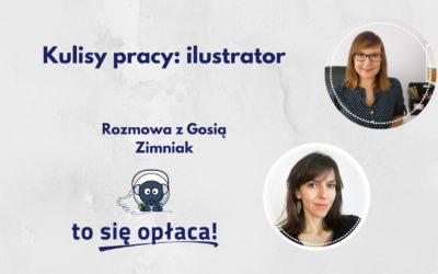 Jak zacząć pracować jako ilustrator? Rozmowa z Gosią Zimniak [TSO odc. 31]