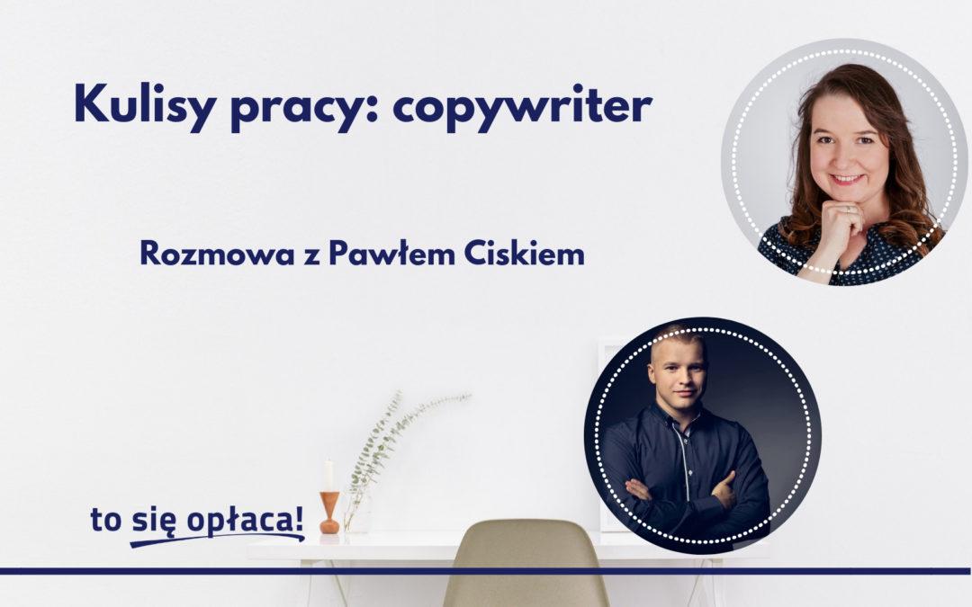 Jak zostać copywriterem i pracować zdalnie? Rozmowa z Pawłem Ciskiem [TSO. odc. 39]
