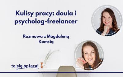 Kulisy pracy: doula i psycholog freelancer. Rozmowa z Magdaleną Komstą [TSO odc. 41]