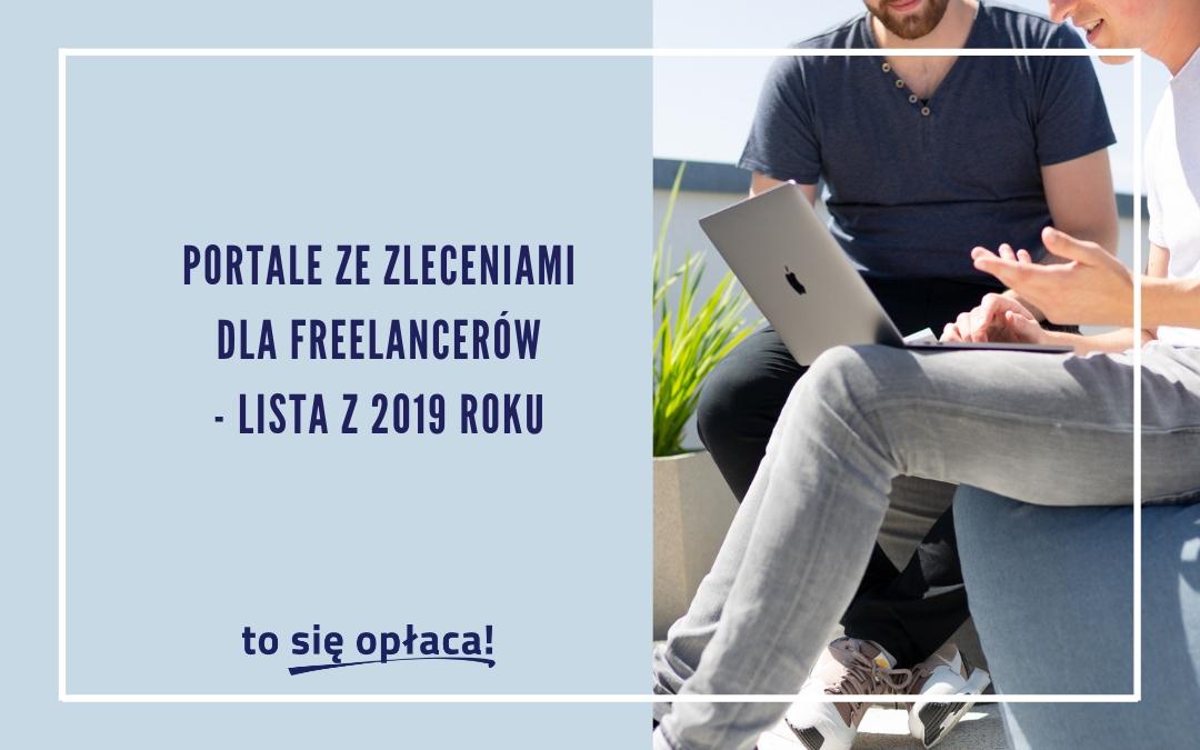 Portale ze zleceniami dla freelancerów – lista z 2019 roku