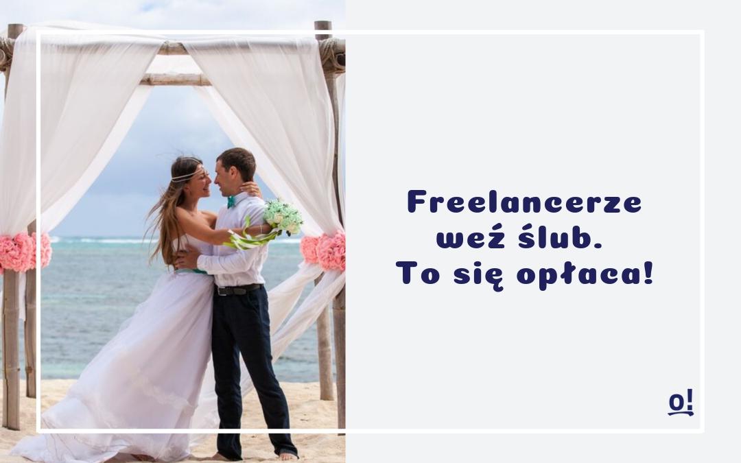 Freelancerze, weź ślub! To Ci się opłaca