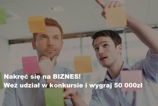 """Konkurs """"Nakręć się na biznes"""" – do wygrania 50 tysięcy na rozwój firmy"""