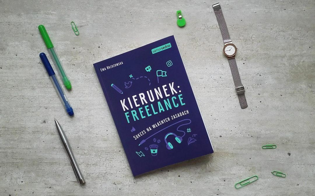 """""""Kierunek: freelance"""". Co ciekawego znajdziesz w książce Ewy Brzozowskiej?"""