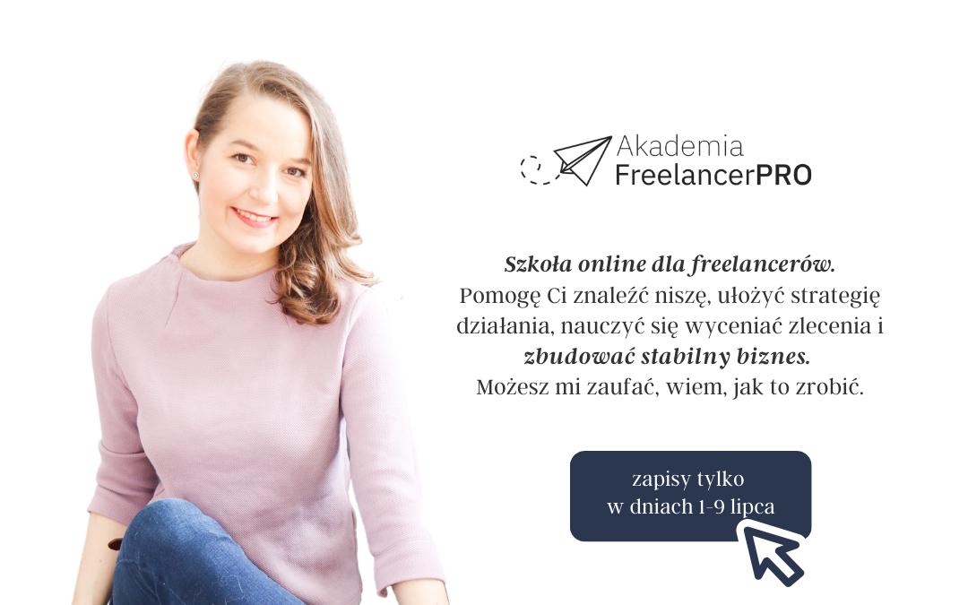 1 lipca startuje III edycja szkoły dla freelancerów. Wygraj darmowy dostęp!